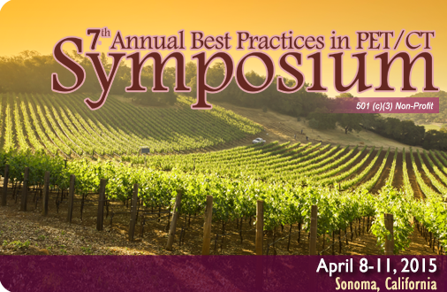 7th Annual Best Practices in PET/CT Symposium: Sonoma, California 2015